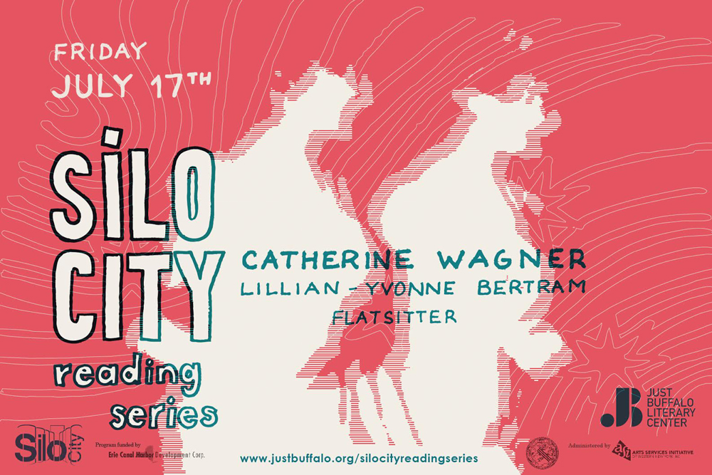 Silo City Reading Series - Catherine Wagner, Lillian-Yvonne Bertram, Flatsitter - July 17, 2015 - Just Buffalo Literary Center, Buffalo, NY