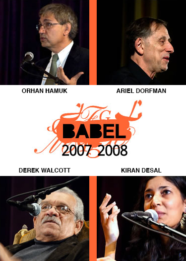 BABEL Buffalo - 2007-2008 Season - Orhan Hamuk, Ariel Dorfman, Derek Walcott, Kiran Desal - Just Buffalo Literary Center, Buffalo, NY