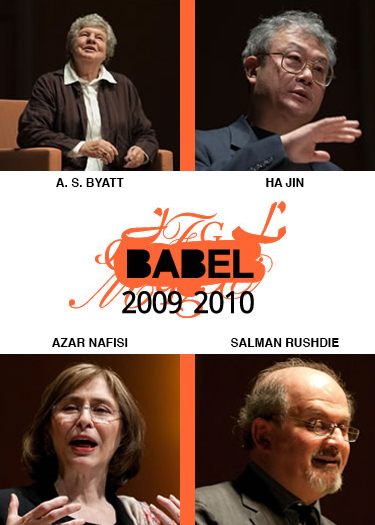BABEL Buffalo - 2009-2010 Season - A. S. Byatt, Ha Jin, Azar Nafisi, Salman Rushdie - Just Buffalo Literary Center, Buffalo, NY