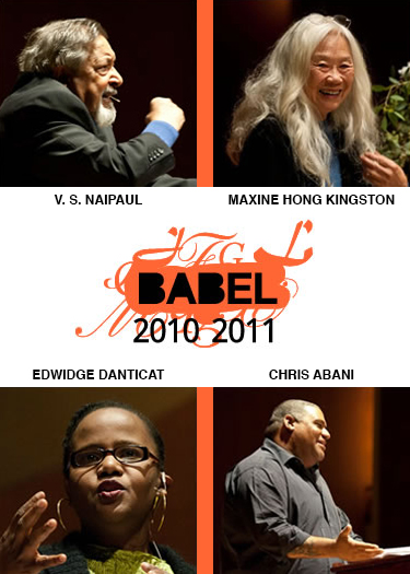 BABEL Buffalo - 2010-2011 Season - V. S. Naipaul, Maxine Hong Kingston, Edwidge Danticat, Chris Abani - Just Buffalo Literary Center, Buffalo, NY