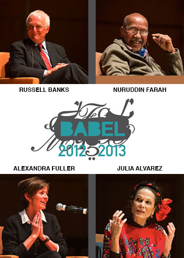 BABEL Buffalo - 2012-2013 Season - Russell Banks, Nuruddin Farah, Alexandra Fuller, Julia Alvarez - Just Buffalo Literary Center, Buffalo, NY
