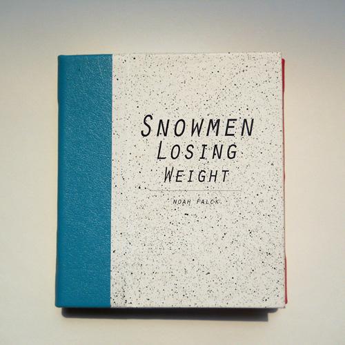Noah Falck - Snowmen Losing Weight - Just Buffalo Literary Center