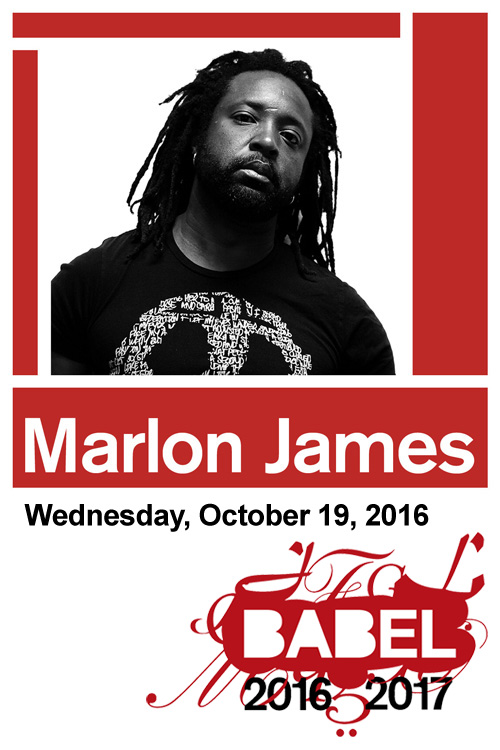 BABEL - Marlon James - October 19, 2016 - Just Buffalo Literary Center