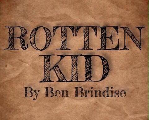 Rotten Kid by Ben Brindise