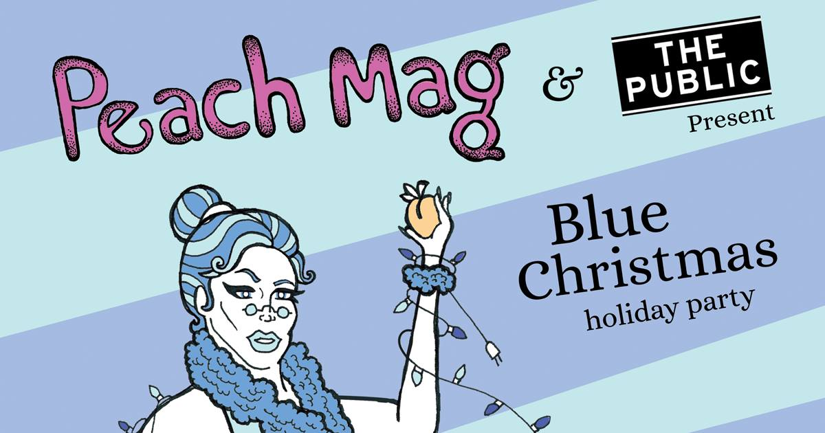 Peach Mag + The Public: Blue Christmas Holiday Party