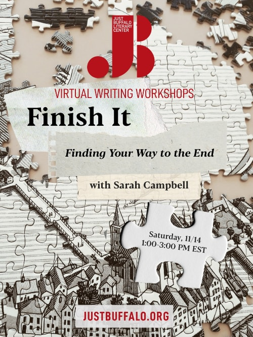 Fall 2020 Adult Writing Workshop Sarah Campbell Finish It Just Buffalo Literary Center Buffalo NY