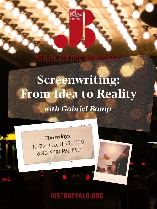 Fall 2020 Adult Writing Workshop Gabriel Bump Screenwriting Idea to Reality Just Buffalo Literary Center Buffalo NY
