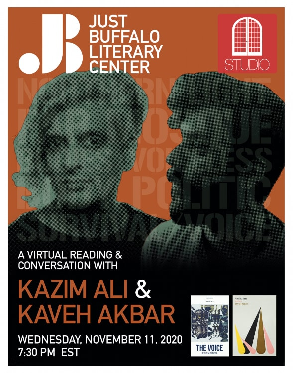 STUDIO - Kazim Ali and Kaveh Akbar - 2020 - Just Buffalo Literary Center - Buffalo NY