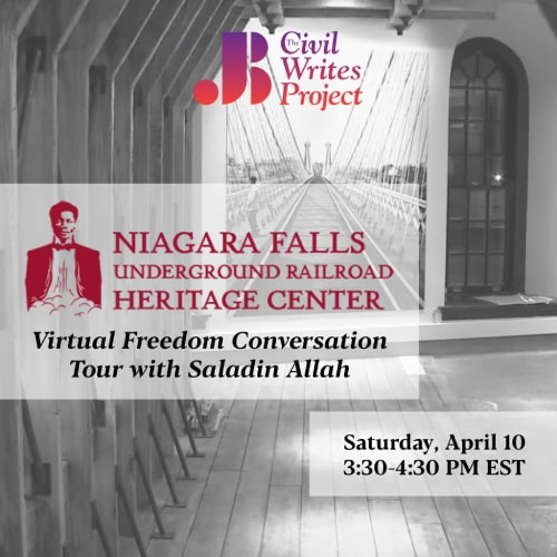 Niagara Falls Underground Railroad Heritage Center - Virtual Tour with Saladin Allah - April 10 2021 - Just Buffalo Literary Center - Buffalo NY