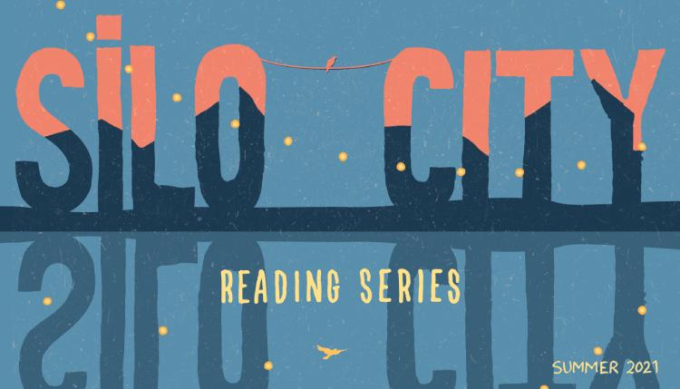 Silo City Reading Series - Summer 2021 Season - Just Buffalo Literary Center - Buffalo NY
