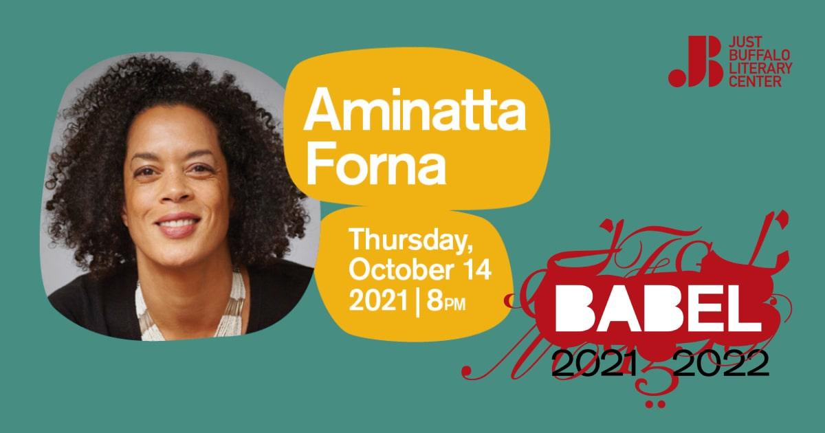 BABEL - Aminatta Forna - Sharing - Just Buffalo Literary Center
