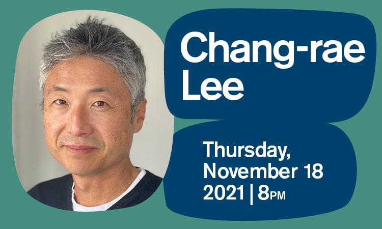 BABEL - Chang-rae Lee - November 18 2021 - Just Buffalo Literary Center