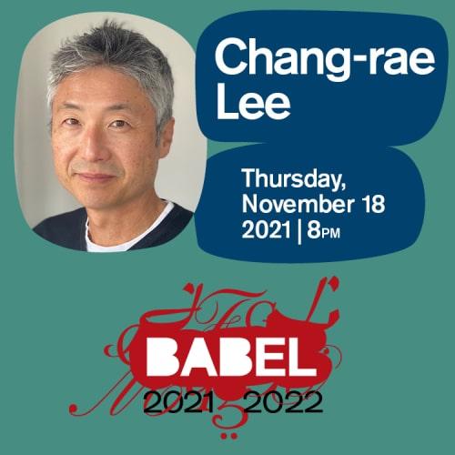 BABEL - Chang-rae Lee - Tickets - November 18 2021 - Just Buffalo Literary Center