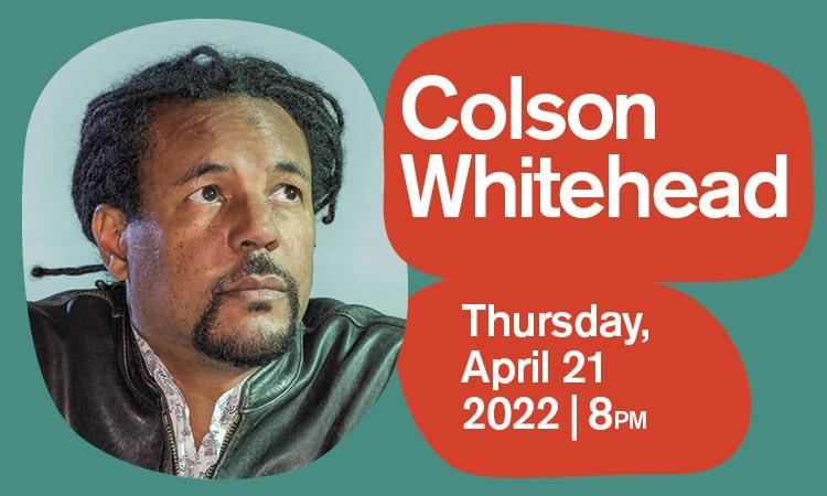BABEL - Colson Whitehead - April 21 2022 - Just Buffalo Literary Center