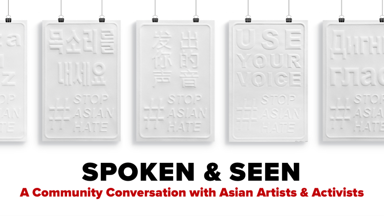 Spoken & Seen: A Community Conversation with Asian Artists & Activists - Just Buffalo Literary Center - November 8, 2021